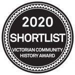 "Shortlist badge which reads ""2020 Shortlist - Victorian Community HIstory Awards"""